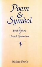 Poem and Symbol: A Brief History of French Symbolism-ExLibrary