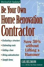Be Your Own Home Renovation Contractor: Save 30% Without Lifting a Hammer by Hel