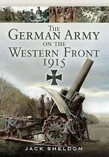The German Army on the Western Front 1915, Sheldon, Jack