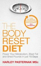 The Body Reset Diet: Power Your Metabolism, Blast Fat and Shed Pounds in Just...