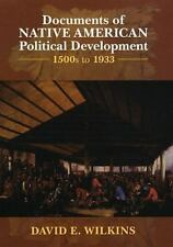 Documents of Native American Political Development: 1500s to 1933, David E. Wilk
