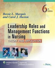 Leadership Roles and Management Functions in Nursing : Theory and Application...
