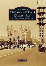 Chicago's 1933-34 World's Fair A Century of Progress Images of America)