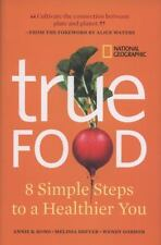 NEW - True Food: Eight Simple Steps to a Healthier You