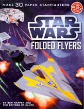 Star Wars Folded Flyers: Make 30 Paper Starfighters (Klutz) by Harper, Ben, Mur