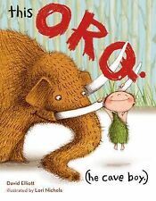 This Orq. (He Cave Boy. ) by David Elliott (2014, Picture Book)