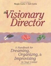 The Visionary Director: A Handbook for Dreaming, Organizing, and Impro-ExLibrary