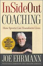 InSideOut Coaching : How Sports Can Transform Lives by Joe Ehrmann and Gregory …