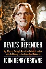 The Devil's Defender : My Odyssey Through American Criminal Justice from Ted...
