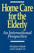 Home Care for the Elderly : An International Perspective by Carole Cox and...