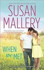[38-1] When We Met by Susan Mallery (2014, Paperback)