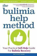 The Bulimia Help Method : Your Practical Self Help Guide for Bulimia Recovery...