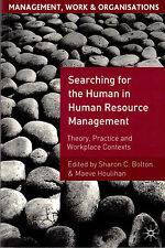 Searching for the Human in Human Resource Management, S Bolton & M Houlihan 2007