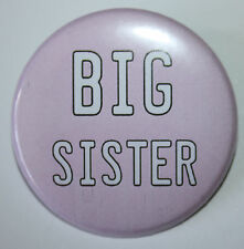 New Big Sister 50mm Pin Button Badge Ideal Ideal Gift For Older Siblings D2
