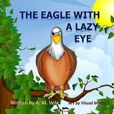 The Eagle with a Lazy Eye, Vela, A. M., New Book