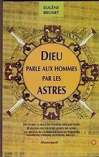 DIEU PARLE AUX HOMMES PAR LES ASTRES   EUGENE BRUNET  1992