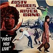 DUSTY RHODES AND THE RIVER BAND-FIRST YOU LIVE