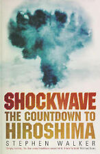 Shockwave: The Countdown to Hiroshima Stephen Walker Very Good Book