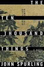 The Ten Thousand Things: A Novel, Spurling, John, Good Condition, Book