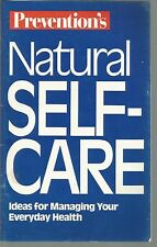Prevention's Natural Sale-Care Ideas for Managing Your Everyday Health PB 1988