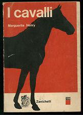 HENRY MARGUERITE I CAVALLI ZANICHELLI 1968 SCIENZA 10 IPPICA ZOOTECNIA