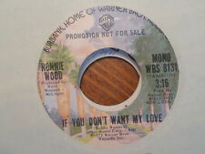 PROMO WB 45 RECORD/RONNIE WOOD/(ROLLING STONES)/IF YOU DON'T WANT MY LOVE/VG+