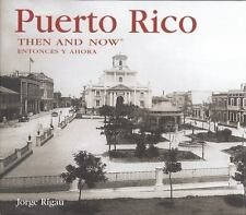 PUERTO RICO THEN AND NOW by Jorge Rigau NEW! HCDJ BOOK Photographs Travel Guide