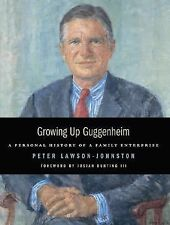 Growing Up Guggenheim: A Personal History of a Family Enterprise Lawson-Johnsto