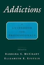 Addictions : A Comprehensive Guidebook (1999, Hardcover)