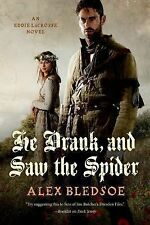 He Drank, and Saw the Spider: An Eddie LaCrosse Novel, Bledsoe, Alex, Good Condi