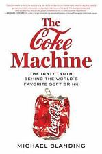The Coke Machine: The Dirty Truth Behind the World's Favorite Soft Drink - Accep