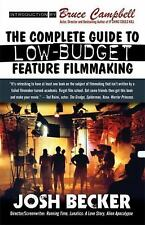 The Complete Guide to Low-Budget Feature Filmmaking Becker, Josh Paperback