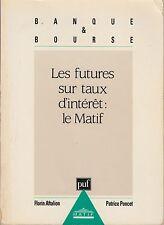 LES FUTURES SUR TAUX D'INTERET : LE MATIF / F. AFTALION-P. PONCET / PUF