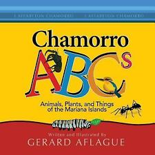 Chamorro ABCs : Animals, Plants, and Things of the Mariana Islands by Gerard...