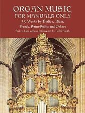 Dover Music for Organ Ser.: Organ Music for Manuals Only : 33 Works by...