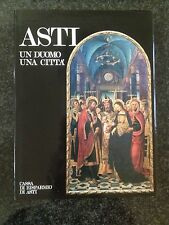 ASTI, UN DUOMO, UNA CITTÀ - G. Monaca - Cassa di Risparmio di Asti 1987