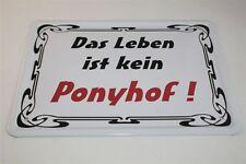 DAS LEBEN IST KEIN PONYHOF  - Blechschild 21x15 cm 0017 Türschild Wandschild