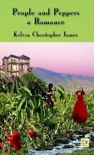 People and Peppers : A Romance by Kelvin Christopher James (2015, Paperback)