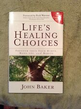 Life's Healing Choices by John Baker (2007, Hardcover)