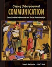 Casing Interpersonal Communication: Case Studies in Personal and Social Relatio