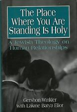 The Place Where You Are Standing Is Holy: A Jewish Theology on Human Relationshi