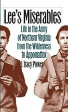 Lee's Miserables: Life in the Army of Northern Virginia from the Wilderness to A