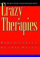 Crazy Therapies : What Are They? Do They Work?, Margaret Thaler Singer, Janja La