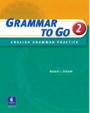 Grammar to Go 2: English Grammar Practice (Student Book with Answer Key)