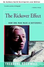 The Rickover Effect : How One Man Made a Difference by Theodore Rockwell...