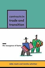 Contracts in Trade and Transition : The Resurgence of Barter by Monika...