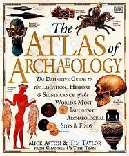 Atlas of Archaeology: The Definitive Guide to the Location, History and Signific