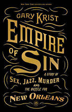Empire of Sin: A Story of Sex, Jazz, Murder and the Battle for New Orleans,Krist