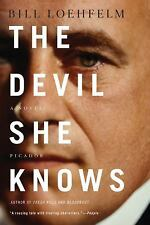 The Devil She Knows: A Novel (Maureen Coughlin Series) by Loehfelm, Bill