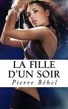 La Fille d'un Soir by Pierre Béhel (2014, Paperback)